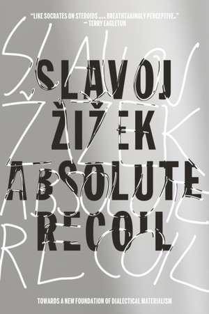 Absolute Recoil de Slavoj Zizek