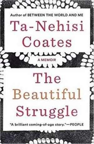 The Beautiful Struggle de Ta-Nehisi Coates