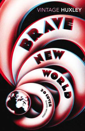 Brave New World. Special 3D Edition de Aldous Huxley
