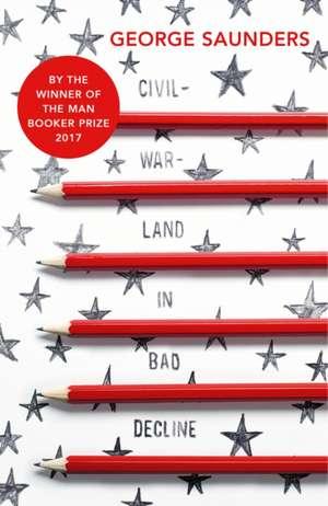 Civilwarland In Bad Decline de George Saunders