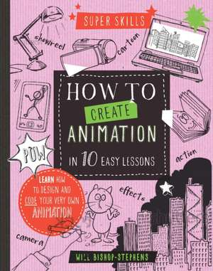 Super Skills: How to Create Animation in 10 Easy Lessons