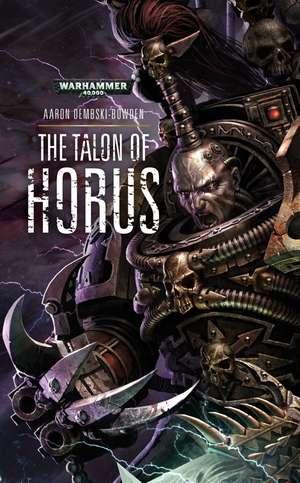 The Talon of Horus de Aaron Dembski-Bowden