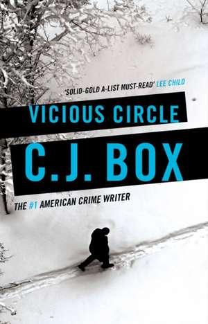 Vicious Circle de C. J. Box