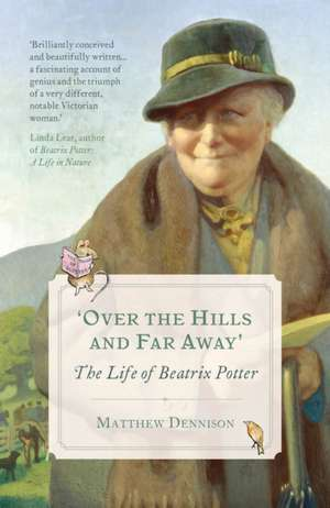 Over the Hills and Far Away de Matthew Dennison