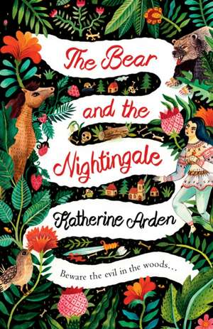 Bear and the Nightingale de Katherine Arden