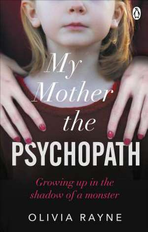 My Mother, the Psychopath de Olivia Rayne