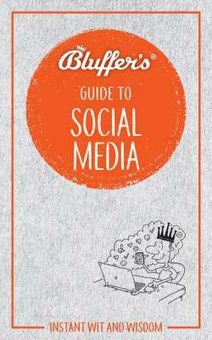 BLUFFERS GUIDE TO SOCIAL MEDIA de SUSIE BONIFACE