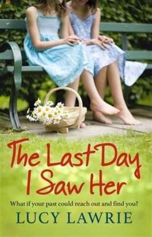 The Last Day I Saw Her de Lucy Lawrie