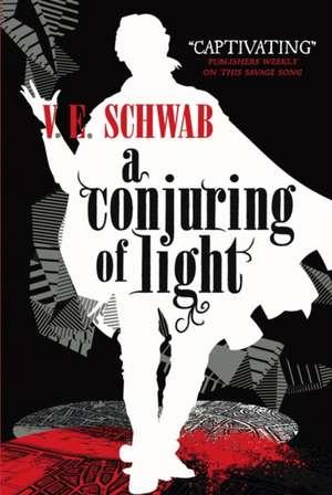 A Conjuring of Light de Victoria Schwab