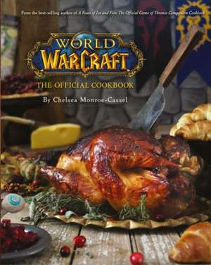 World of Warcraft. The Official Cookbook de Chelsea Monroe-Cassel