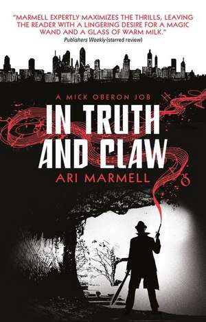 In Truth and Claw (a Mick Oberon Job #4) de Ari Marmell