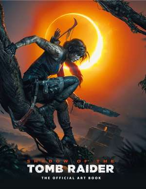 Shadow of the Tomb Raider the Official Art Book imagine