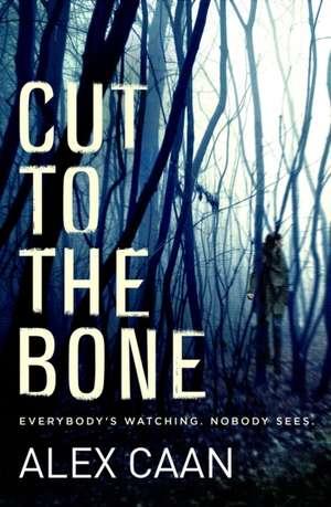 Cut to the Bone de Alex Caan