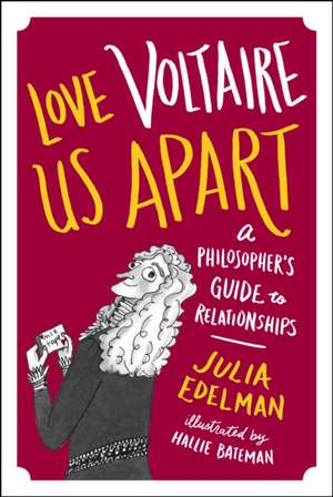 Cartea Love Voltaire Us Apart Julia Edelman