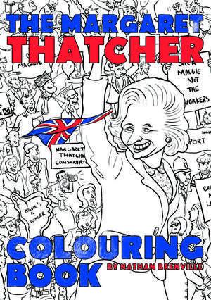 The Margaret Thatcher Colouring Book de Nathan Brenville