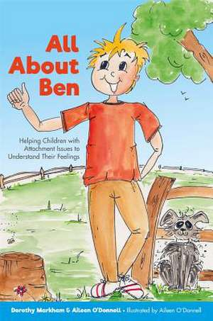 All about Ben: Helping Children with Attachment Issues to Understand Their Feelings