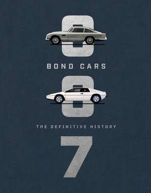 Bond Cars: The Definitive History de Jason Barlow