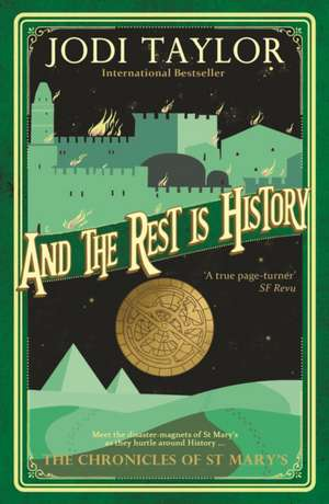 And the Rest Is History de Jodi Taylor