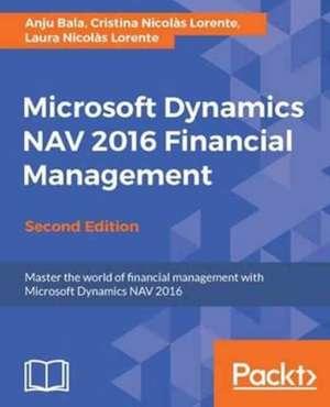 Microsoft Dynamics NAV 2016 Financial Management de Anju Bala