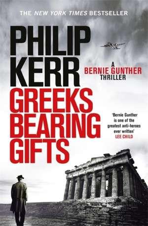 Greeks Bearing Gifts de Philip Kerr