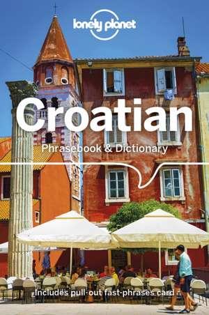 Lonely Planet Croatian Phrasebook & Dictionary imagine