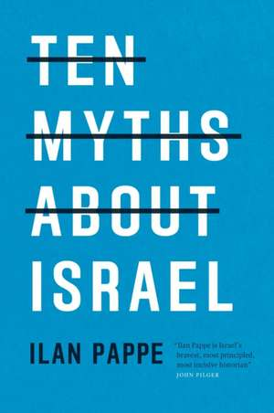 Ten Myths about Israel