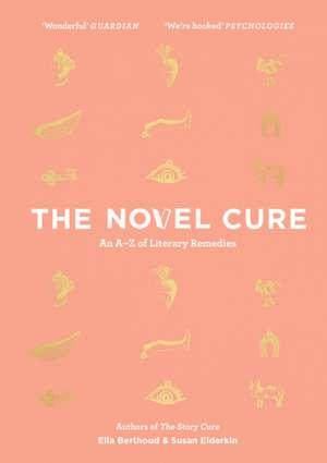 The Novel Cure de Ella Berthoud