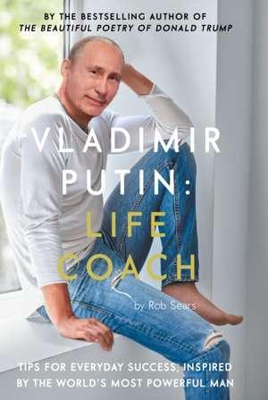 Vladimir Putin: Life Coach de Robert Sears