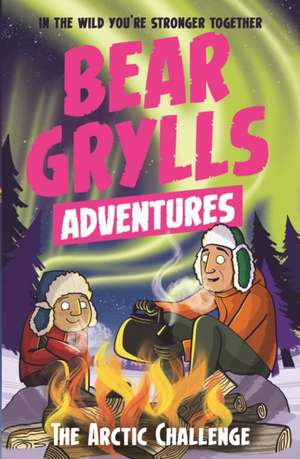 A Bear Grylls Adventure 11: The Arctic Challenge de Bear Grylls