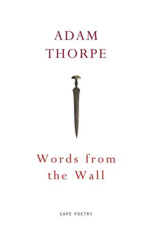 Words From the Wall de Adam Thorpe