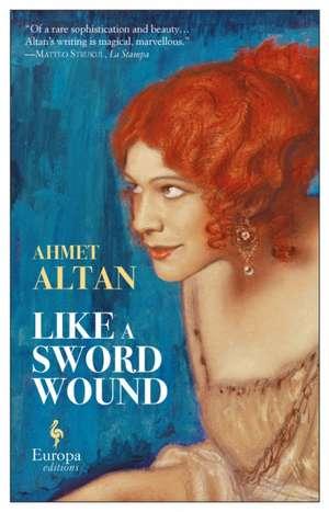Like A Sword Wound de Ahmet Altan