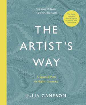 The Artist's Way: A Spiritual Path to Higher Creativity de Julia Cameron