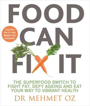 Food Can Fix It de Mehmet Oz