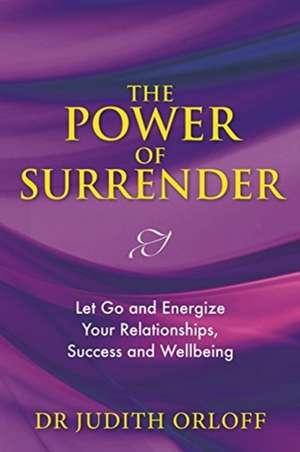 The Power of Surrender de Judith Orloff