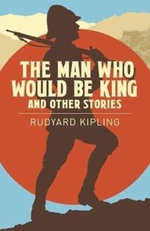 Man Who Would be King & Other Stories de Rudyard Kipling