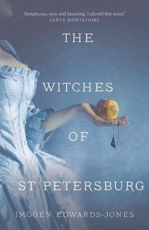 The Witches of St Petersburg de Imogen Edwards-Jones
