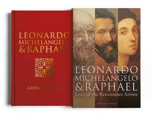 Leonardo, Michelangelo & Raphael de Giorgio Vasari
