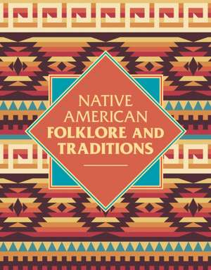 Native American Folklore & Traditions de Elsie Clews Parson