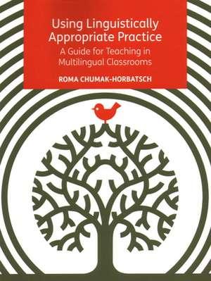 Using Linguistically Appropriate Practice de Roma Chumak-Horbatsch