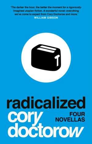 Radicalized de Cory Doctorow