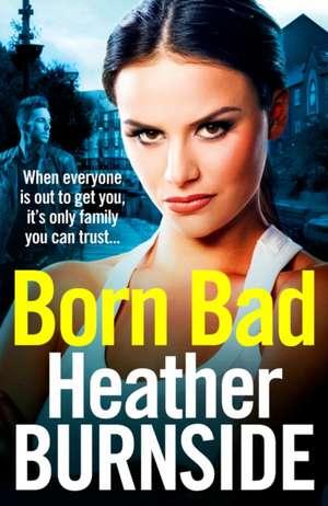 Born Bad de Heather Burnside