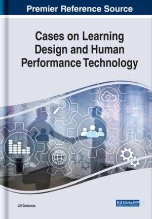 Cases on Learning Design and Human Performance Technology de Jill Stefaniak