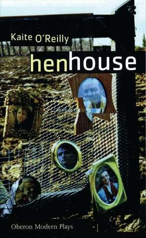 Henhouse:  An Actor Telling Tales de Kaite O'Reilly