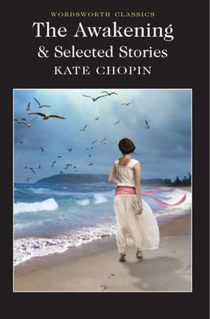 The Awakening and Selected Stories de Kate Chopin