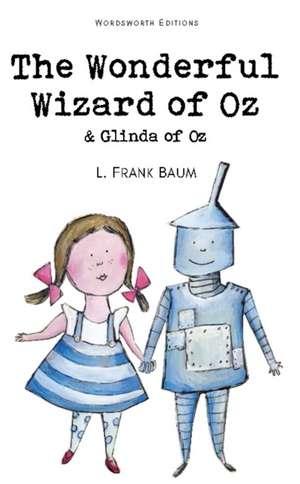The Wonderful Wizard of Oz and Glinda of Oz de L. Frank Baum