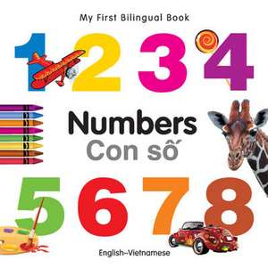 My First Bilingual Book - Numbers - English-vietnamese