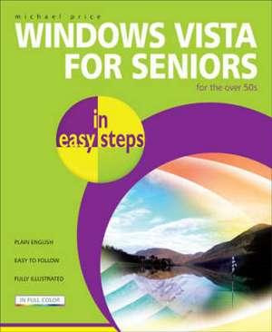Windows Vista for Seniors in easy steps: For the Over-50s de Michael Price