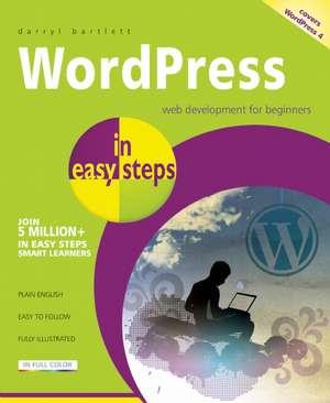 WordPress in easy steps: Web Development for Beginners - covers WordPress 4 de Darryl Bartlett