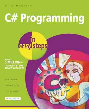 C# Programming in easy steps de Mike Mcgrath