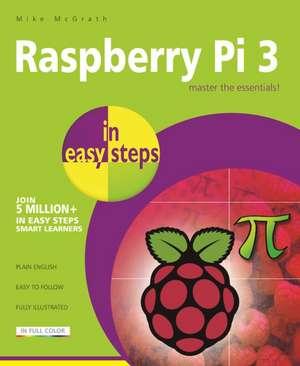 Raspberry Pi 3 in easy steps de Mike Mcgrath